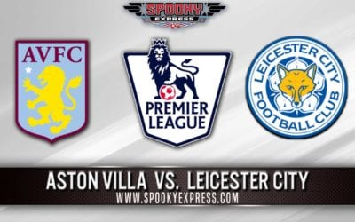 Premier League Betting Preview: Aston Villa vs Leicester City – Sunday, Dec. 8, 2019